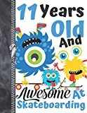 11 Years Old And Awesome At Skateboarding: Monsters Riding Skateboards Doodling & Drawing Art Book Sketchbook Journal...