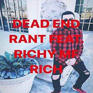 Dead END Rant (feat. Richy MF Rich)