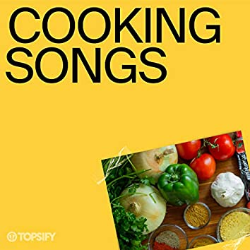 Cooking Songs by Topsify
