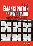 Emancipation de la psychiatrie - Des garde-fous à l'institution démocratique