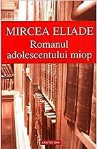 Romanul adolescentului miop (Romanian Edition)
