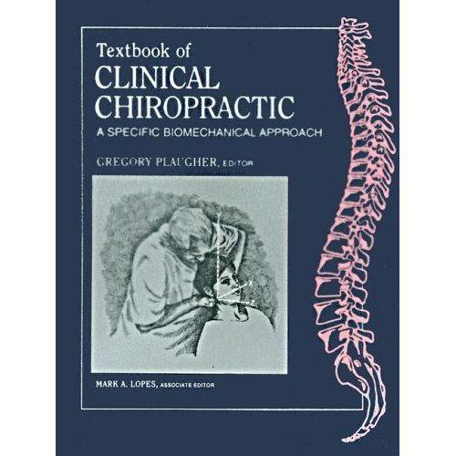 Compare Textbook Prices for Textbook of Clinical Chiropractic: A Specific Biomechanical Approach  ISBN 9781622490509 by Gregory Plaugher,Mark A. Lopes