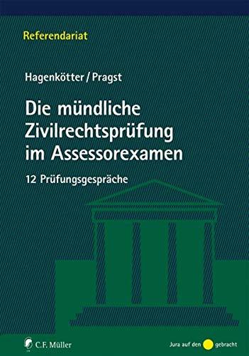 Die mündliche Zivilrechtsprüfung im Assessorexamen: 12 Prüfungsgespräche (Referendariat)