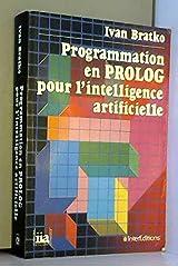 Programmation en Prolog pour l'intelligence artificielle Paperback