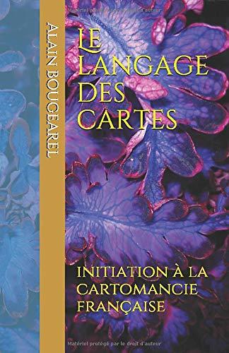 Le langage des cartes: initiation à la cartomancie française
