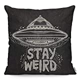WONDERTIFY Throw Pillow Case Cover Stay Weird Quote Lettering Inspirational UFO - Soft Linen Pillow Case for Decorative Bedroom/Livingroom/Sofa/Farm House - Couch Pillow Cushion Covers 18x18 Inch