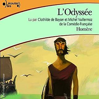 L'Odyssée                   De :                                                                                                                                 Homère                               Lu par :                                                                                                                                 Clothilde de Bayser,                                                                                        Michel Wuillermoz                      Durée : 3 h et 8 min     34 notations     Global 4,5