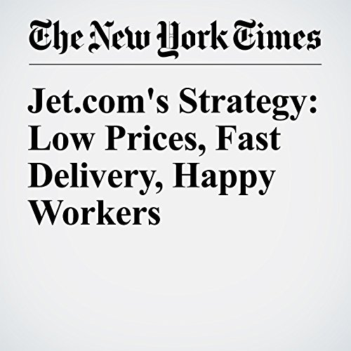 Jet.com's Strategy: Low Prices, Fast Delivery, Happy Workers audiobook cover art