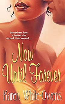 Now Until Forever by [Karen White-Owens]