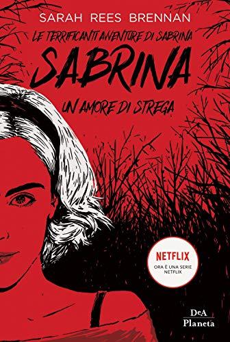 Le terrificanti avventure di Sabrina. Un amore di strega