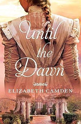 Until the Dawn by Elizabeth Camden (2015-12-01)