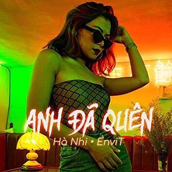 Anh Đã Quên (EnviT Remix)