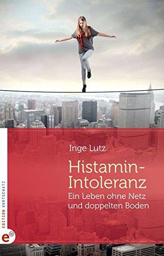 Histamin-Intoleranz: Ein Leben ohne Netz und doppelten Boden
