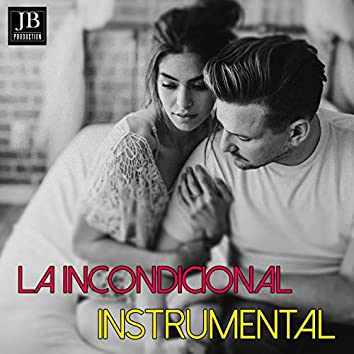 La Incondicional (Luis Miguel Cover Mix)