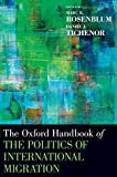 Oxford Handbook of the Politics of International Migration (Oxford Handbooks)