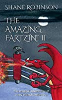 THE AMAZING FARTZINI II: The magical adventures of a boy wizard continue ... (The Amazing Fartzini Trilogy)