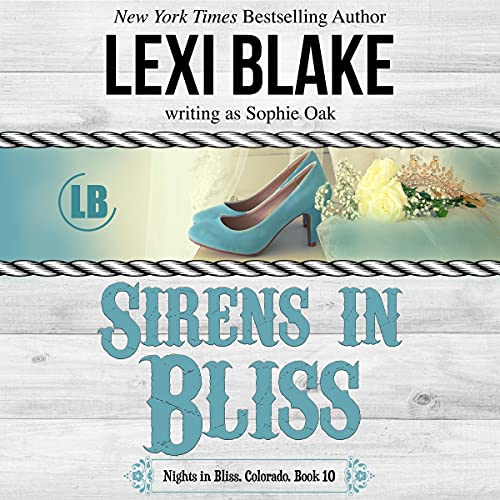 Sirens in Bliss: Nights in Bliss, Colorado Book 10