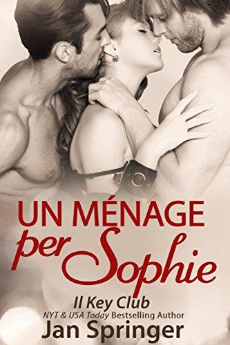Un ménage per Sophie (Il Key Club Vol. 4)