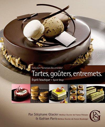 Tartes, goûters, entremets. Esprit boutique / Tarts, Afternoons Teas, Entremets. Spirit Shop.
