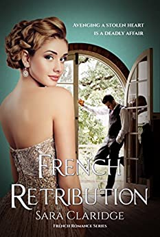 French Retribution: A second chance romantic suspense (Rendezvous with Danger Book 3) by [Sara Claridge]