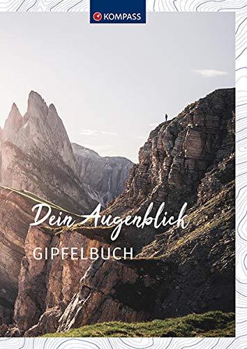 Gipfelbuch: Dein Augenblick - Tourenbuch und Notizbuch (KOMPASS Tourenbuch, Band 1669)