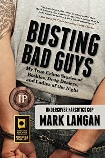 Busting Bad Guys: My True Crime Stories of Bookies, Drug Dealers, and Ladies of the Night