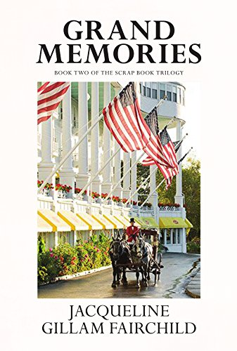 Grand Memories: Book Two of the Scrap Book Trilogy (English Edition)