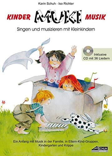 MUKI - Das Kinder- und Familienbuch (inkl. Lieder-CD): Singen und musizieren mit Kleinkindern (Kinder . MUKI . Musik: Singen und Musizieren mit Kleinkindern im Kindergarten und in Eltern-Kind-Gruppen)