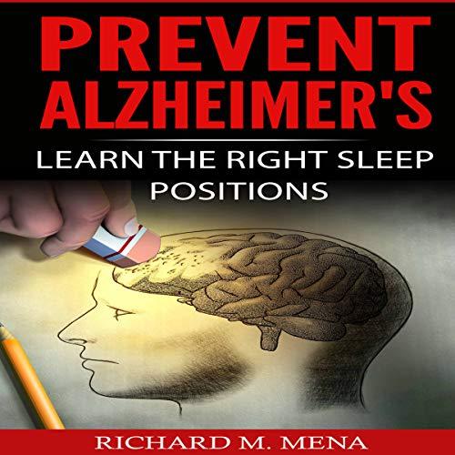 Prevent Alzheimer's: Learn the Right Sleep Positions audiobook cover art