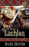 Lachlan (Immortal Highlander Book 1): A Scottish Time Travel Romance (Volume 1)