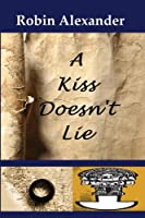 A Kiss Doesn't Lie 1935216368 Book Cover