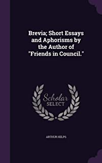 Brevia; Short Essays and Aphorisms by the Author of Friends in Council.