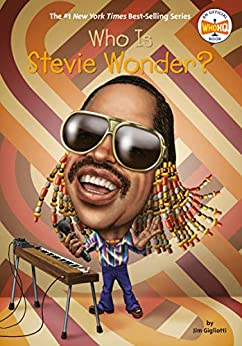 Who Is Stevie Wonder? (Who Was?) by [Jim Gigliotti, Who HQ, Stephen Marchesi]