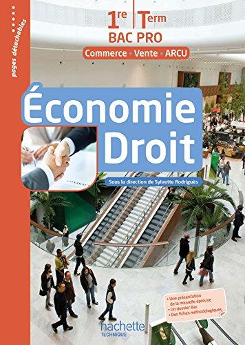 Économie - Droit 1re et Terminale Bac Pro (Commerce Vente ARCU) - Livre élève Ed. 2016: Livre de l