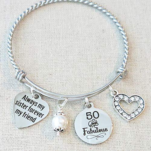 SISTER Gift, 50th BIRTHDAY Gift, Milestone Birthday Gifts for Sister, 50 and Fabulous Bangle, Always My Sister Forever My Friend Bracelet, 50th Sister Birthday Gift