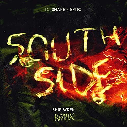 DJ Snake, Eptic & Ship Wrek