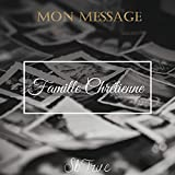 Mon Message (Famille Chrétienne)