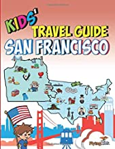 Kids' Travel Guide: Part 10: The Fun Way to Discover San Francisco-Especially for Kids