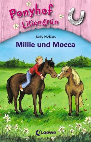 Ponyhof Liliengrün - Millie und Mocca: Band 10