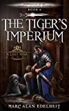 The Tiger's Imperium (Chronicles of An Imperial Legionary Officer Book 6) (English Edition)