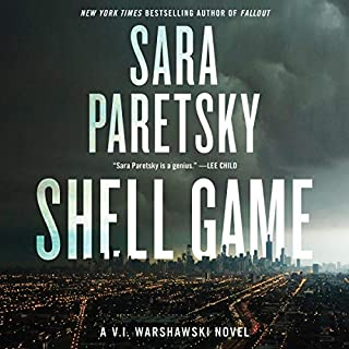 Shell Game     V.I. Warshawski Series, Book 19              By:                                                                                                                                 Sara Paretsky                               Narrated by:                                                                                                                                 Susan Ericksen                      Length: 15 hrs and 2 mins     253 ratings     Overall 4.3