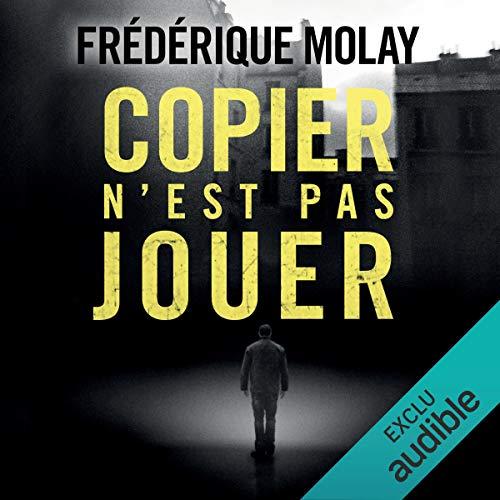 Copier n'est pas jouer                   Auteur(s):                                                                                                                                 Frédérique Molay                               Narrateur(s):                                                                                                                                 Mathieu Buscatto                      Durée: 8 h et 7 min     2 évaluations     Au global 4,5