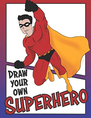 Draw Your Own Super Hero: Superhero Costume Design Coloring Book