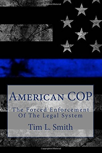 American COP: The Forced Enforcement of the Legal System
