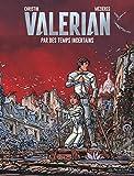 Valérian, Tome 18 - Par des temps incertains