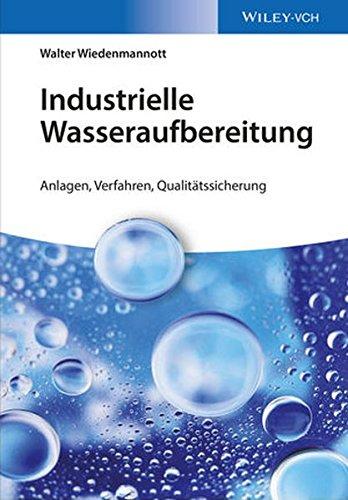 Industrielle Wasseraufbereitung: Anlagen, Verfahren, Qualitätssicherung