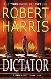 Dictator: (Cicero Trilogy 3) - Robert Harris