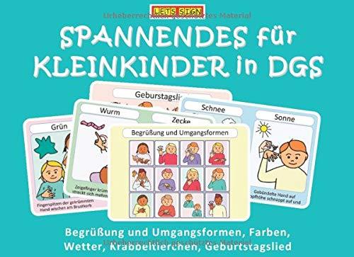 SPANNENDES für KLEINKINDER in DGS: Begrüßung und Umgangsformen, Farben, Wetter, Krabbeltierchen, Geburtstagslied (LET'S SIGN, Band 3)