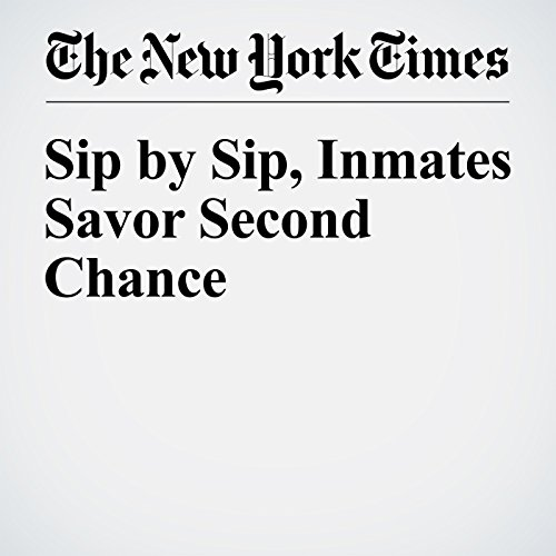 Sip by Sip, Inmates Savor Second Chance copertina