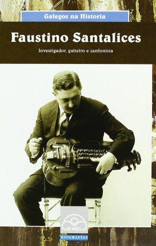 Faustino Santalices. Investigador, gaiteiro e zanfonista (